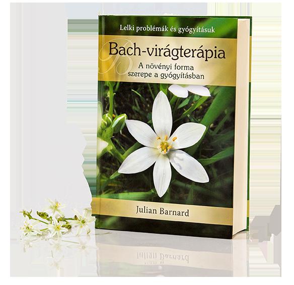 Bach-virágterápia: A növényi forma szerepe a gyógyításban (MOST AKCIÓS ÁRON KAPHATÓ!)